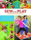 Sew and Play: Handmade Games for Kids by Farah Wolfe (Paperback, 2015)