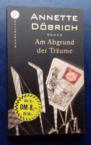 1 von 1 - 1 Tb. von Annette Döbrich ( Am Abgrund der Träume ) Wunderlich Verlag