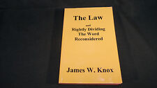 The Law and Rightly Dividing the Word Reconsidered Paperback – 2009 James W Knox