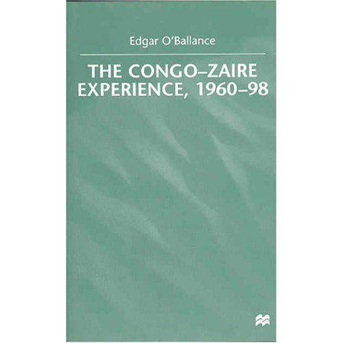 The Congo-Zaire Experience, 1960-98 Hardcover Edgar O'Ballance