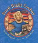 Good Night Cowboy by Glenn Dromgoole (Hardback, 2006)