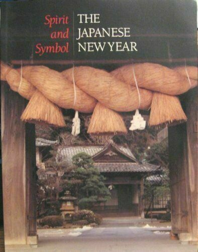 SPIRIT AND SYMBOL: JAPANESE NEW YEAR By Barbara B. Stephan *Excellent Condition*