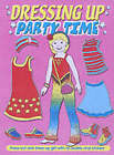 Party Time: Dressing Up by Autumn Publishing Ltd (Paperback, 2001)