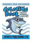 Coloring Book for Kids: Sharks for Children by Spudtc Publishing Ltd (Paperback / softback, 2015)