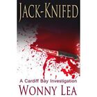 Jack-Knifed: A Cardiff Bay Investigation by Wonny Lea (Paperback, 2014)
