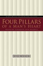 Four Pillars of a Man's Heart : Bringing Strength into Balance by Stu Weber (1999, Paperback)
