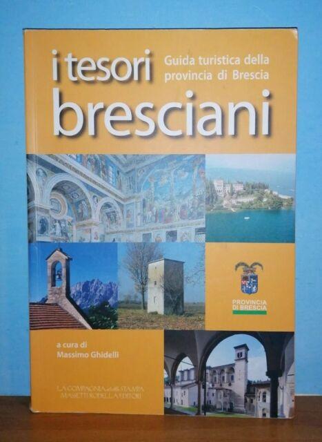 I TESORI BRESCIANI guida turistica della provincia di Brescia - M. GHIDELLI