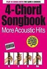 4-Chord Songbook: More Acoustic Hits by Music Sales Ltd (Paperback, 2008)
