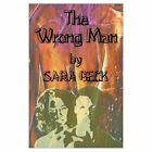 The Wrong Man by Beck Sara Authorhouse Paperback
