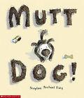 Mutt Dog by Stephen Michael King (Paperback, 2005)