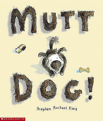 1 of 1 - New - Mutt Dog! by Stephen Michael King