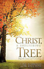 Christ, a Sheltering Tree Help for Losses and Caretaking by Dr Joyce Stone, Carol Scarbrough (Paperback / softback, 2010)