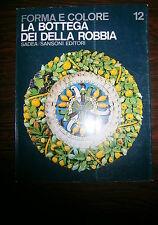 Umberto Baldini#LA BOTTEGA DEI DELLA ROBBIA#Sadea/Sansoni 1965#Forma e Colore