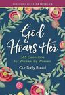 God Hears Her : Devotions by Women for Women by Our Daily Our Daily Bread Ministries (2017, Hardcover)