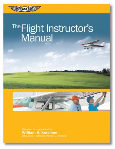 ASA The Flight Instructor/'s ManualASA-FM-CFI-6New 6th Edition