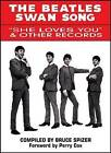 The Beatles Swan Song: She Loves You & Other Records by Bruce Spizer (Hardback, 2007)