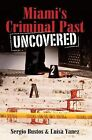 Miami's Criminal Past Uncovered by Luisa Yanez, Sergio Bustos (Paperback / softback, 2007)
