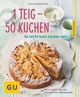 1 Teig - 50 Kuchen von Gina Greifenstein (2013, Taschenbuch)