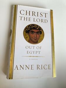 Christ the Lord: Out of Egypt by Anne Rice 1st Edition Hardback Book