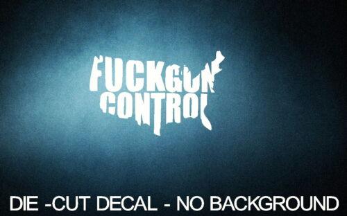 "F*ck Gun Control USA 8/"" WHITE Vinyl Sticker Decal Car truck 4x4 bumper 2+Free"