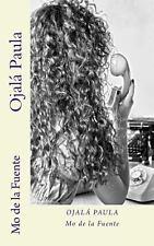 Ojalá Paula by Mo de la Fuente and Javi de la Fuente (2012, Paperback)