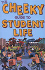 Cheeky Guide to Student Life by Cheeky Guides Ltd (Paperback, 2002)