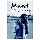 Marci Tale of an Air Force Wife 9781403323712 by Martha Mass Paperback