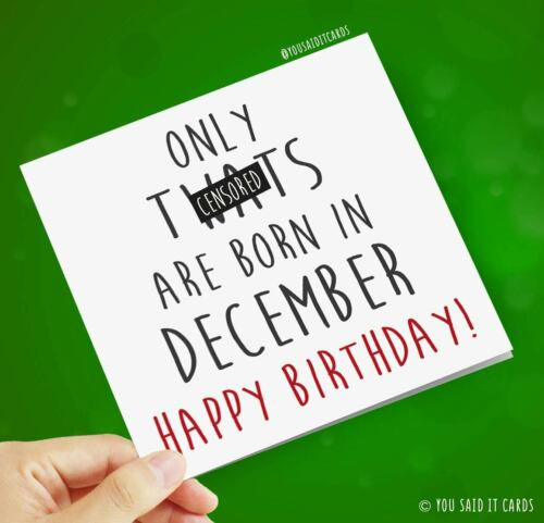 Funny Humour Witty Offensive Birthday Cards Only tw*ts are born in December