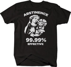 Abstinence 99.99/% Effective Virgin Mary Jesus Tshirt