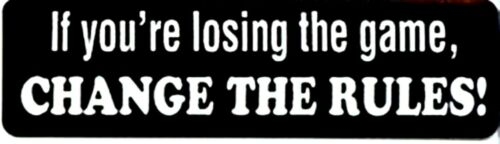 CHANGE THE RULES HELMET STICKER IF YOU/'RE LOSING THE GAME