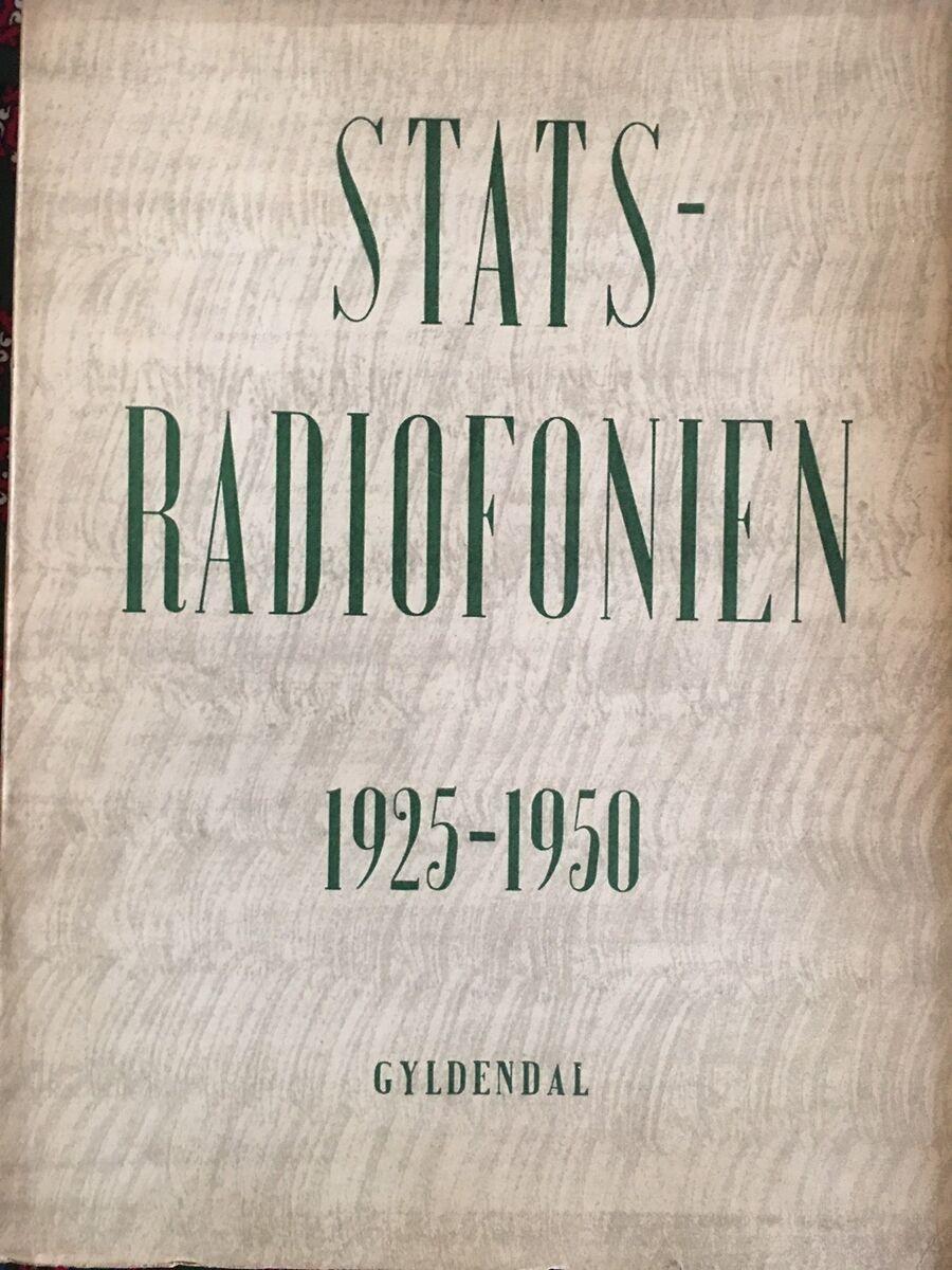 Statsradiofonien 1925 1950 Dbadk Køb Og Salg Af Nyt Og Brugt