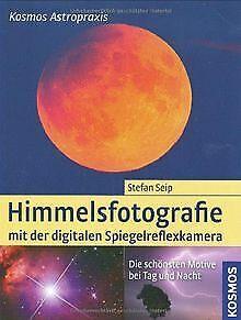 Himmelsfotografie-mit-der-digitalen-Spiegelreflexka-Buch-Zustand-sehr-gut