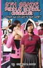 6th Grade Middle School Chronicles : Where NO Secrets Are Kept by Essynce Moore (2015, Paperback)