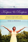 Keepers & Reapers by Kim A Daniels (Paperback / softback, 2008)