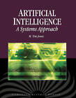 Artificial Intelligence: A Systems Approach by M. Tim Jones (Mixed media product, 2009)