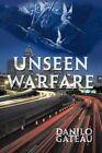 Unseen Warfare 9781456775605 by Danilo Gateau Paperback