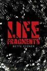 Life Fragments by Bette Cyzner (Paperback / softback, 2014)