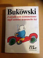 Bukowski I CAVALLI NON SCOMMETTONO SUGLI UOMINI (e neanche io) minimum fax prima