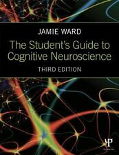 The Student's Guide to Cognitive Neuroscience by Jamie Ward (2015, Paperback, Revised)