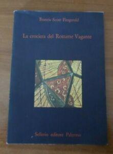 Francis-Scott-Fitzgerald-LA-CROCIERA-DEL-ROTTAME-VAGANTE-1-ed-Sellerio-1985