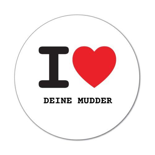 I love DEINE MUDDER Aufkleber Sticker Decal 6cm