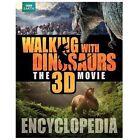 Walking with Dinosaurs: Walking with Dinosaurs Encyclopedia by Steve Brusatte (2013, Hardcover)