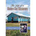 The Life of a Modern Day Missionary by Richard Sugden Sr (Hardback, 2014)