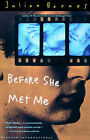 Before She Met ME by Julian Barnes (Paperback, 1992)