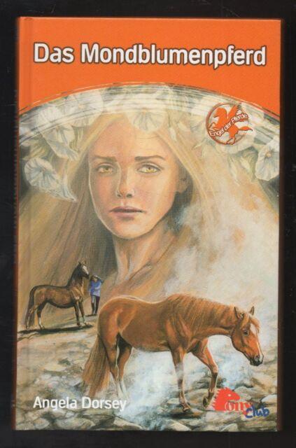 Ponyclub: Engel der Pferde: Das Mondblumenpferd – Angela Dorsey  Jugendbuch mit