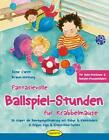 Fantasievolle Ballspiel-Stunden für Krabbelmäuse von Anne Caren Braun-Hornung (2015, Taschenbuch)