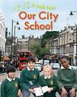 Our City School by Deborah Chancellor (Hardback, 2014)