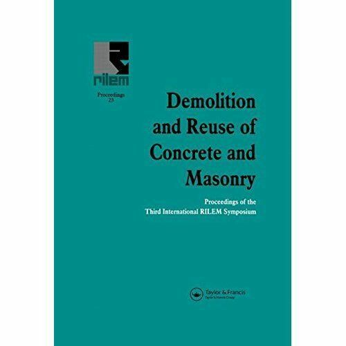 Demolition and Reuse of Concrete and Masonry: Proceedings of the Third Internat
