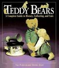 Teddy Bears : A Complete Guide to History, Collecting and Care by Dottie Ayers and Sue Pearson (1995, Hardcover)