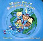 Whoever You Are/Quienquiera Que Seas by Mem Fox (Board book, 2007)